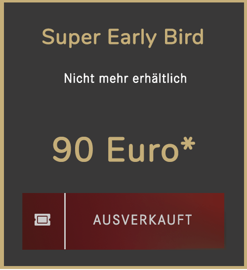 Super Early Bird-Ticket ausverkauft